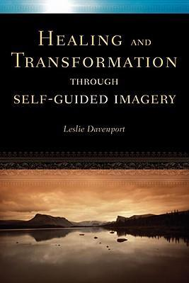 Healing & Transformation Through Self Guided Imagery