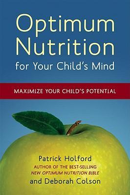 Optimum Nutrition for Your Child's Mind : Maximize Your Child's Potential