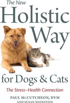 The New Holistic Way for Dogs and Cats