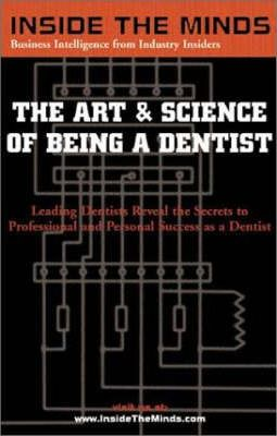 The Art and Science of Being a Dentist