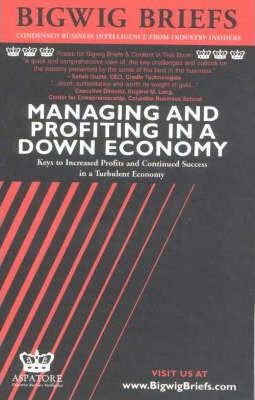Managing and Profiting in a Down Economy