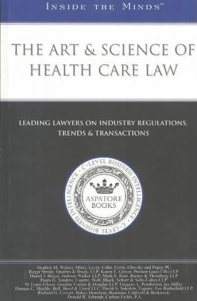 Inside the Minds: the Art & Science of Health Care Law
