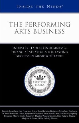 Inside the Minds: The Performing Arts Business
