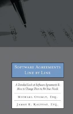 Software Agreements Line by Line - a Detailed Look at Software Contracts and Licenses & How to Change Them to Fit Your Needs
