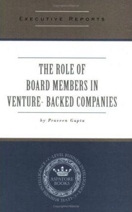 The Role of Board Members in Venture Capital Backed Companies - Rules,Responsibilities and Motivations of Board Members - from Management & VC Perspectives