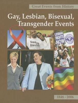 Gay, Lesbian, Bisexual, Transgender Events, Volume 2: 1848-2006