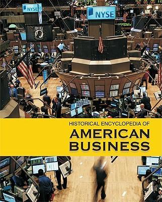 Historical Encyclopedia of American Business-Volume 2