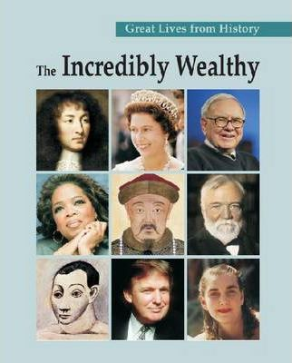 The Incredibly Wealthy