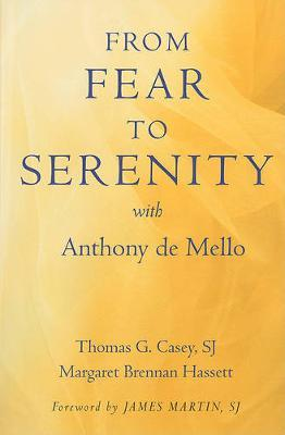 From Fear to Serenity with Anthony De Mello