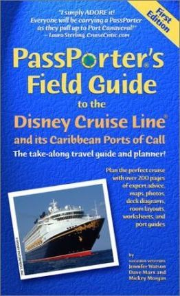 Passporter's Field Guide to the Disney Cruise Line and Its Caribbean Ports of Call