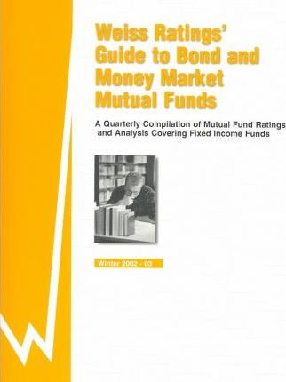 Weiss Ratings' Guide to Bond & Money Market Mutual Funds