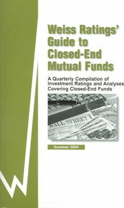 Weiss Ratings' Guide to Closed-End Mutual Funds