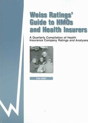 Weiss Ratings' Guide to HMOs & Health Insurers