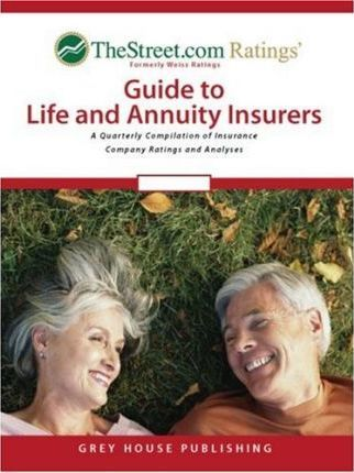 The Street.com Ratings' Guide to Life, Health and Annuity Insureres