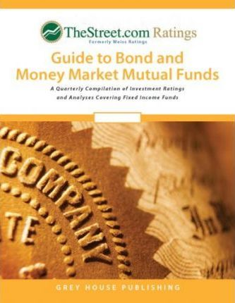 Thestreet.com Ratings Guide to Bond & Money Market Mutual Funds
