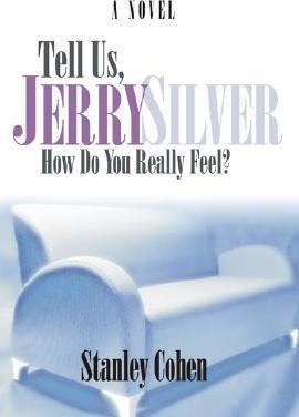 Tell Us, Jerry Silver, How Do You Really Feel?