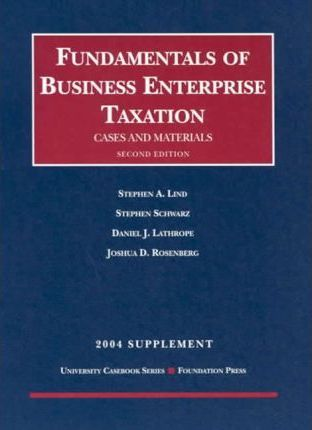 Fundamentals Of Business Enterprise Taxation 2004