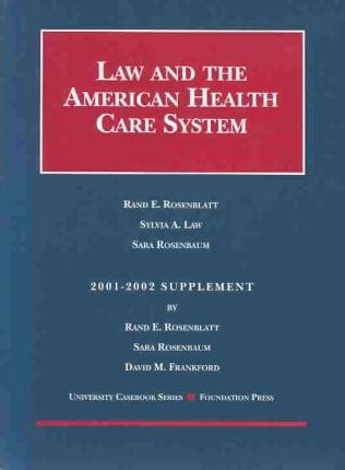 Rosenblatt, Law, and Rosenbaum's Law and the American Health Care System, 2001 Supplement