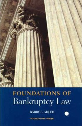 Adler's Foundations of Bankruptcy Law (Foundations of Law Series)