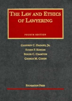 The Law and Ethics of Lawyering