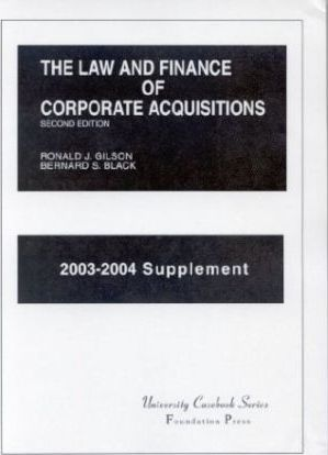 The Law and Finance of Corporate Acquisitions (University Casebook Series)