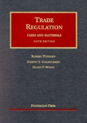 Trade Regulation Cases and Materials