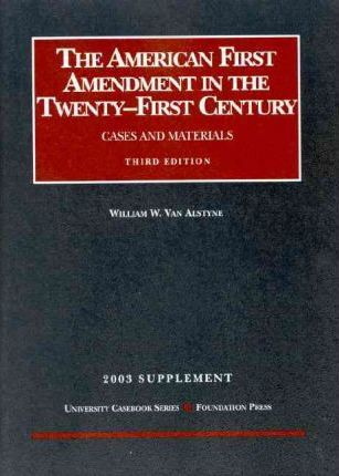 The American First Amendment in the Twenty-First Century 2003