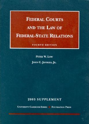 Federal Courts and the Law of Federal-State Relations 2003
