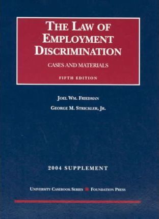 The Law Of Employment Discrimination 2004 Supplement