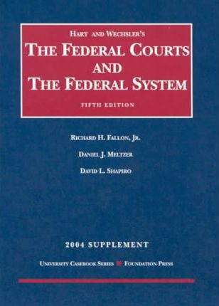 Hart And Wechslers The Federal Courts And The Federal System 2004 Supplement
