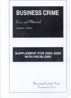 First's Business Crime, Cases and Materials, 2003-2004 Supplement
