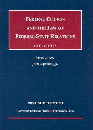 Federal Courts And The Law Of Federal-state Relations 2004 Supplement