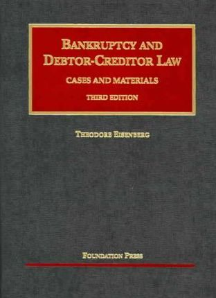 Eisenberg's Bankruptcy and Debtor-Creditor Law, 3D