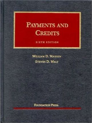 Warren and Walt's Payments and Credits, 6th (University Casebook Series)