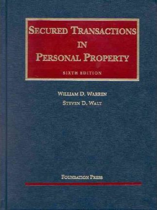 Warren and Walt's Secured Transactions in Personal Property, 6th (University Casebook Series)