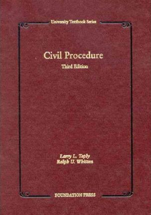 Teply and Whitten's Civil Procedure, 3D Edition (University Textbook Series)