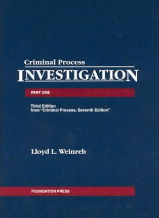 Cases, Comments and Questions on Criminal Process: Investigation Part 1