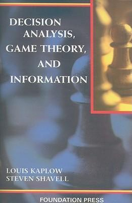 Decision Analysis, Game Theory, and Information