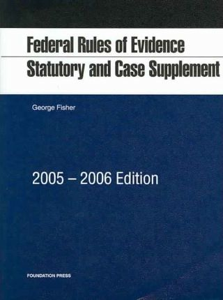 Federal Rules Of Evidence 2005-2006