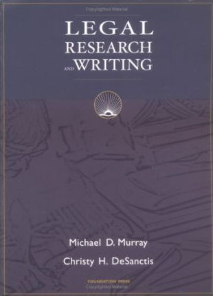 Murray and Desanctis' Legal Research and Writing
