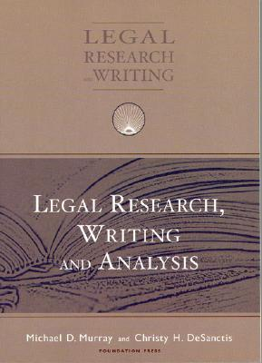 Murray and Desanctis' Legal Research, Writing and Analysis