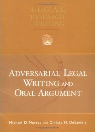 Adversarial Legal Writing and Oral Argument