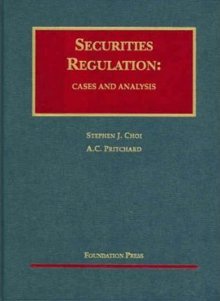 Choi and Pritchard's Cases & Analysis on Securities Regulation (University Casebook Series)