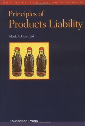 Geistfeld's Principles of Products Liability (Concepts and Insights Series)