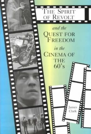 The Spirit of Revolt and the Quest for Freedom in the Cinema of the 60's
