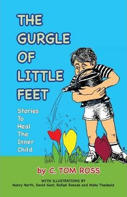 The Gurgle of Little Feet a Whimsical Autobiography of One Child