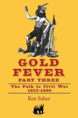 Gold Fever Part Three