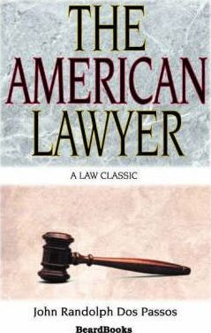 The American Lawyer: as He Was, as He is, as He Can be