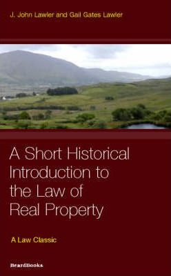 A Short Historical Introduction to the Law of Real Property