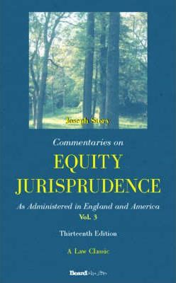 Commentaries on Equity Jurisprudence: as Administered in England and America: Vol 3